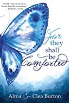For They Shall Be Comforted by Alma Burton