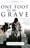 Daybell, Chad: One Foot in the Grave: The Strange but True Adventures of a Cemetery Sexton