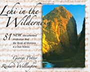 Lehi in the Wilderness: 81 New Documented…
