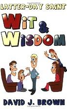 Latter-day Saint Wit & Wisdom by David Brown