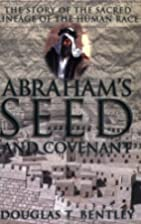 Abraham's Seed and Covenant by Douglas…
