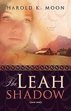 The Leah Shadow by Harold K. Moon