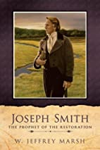 Joseph Smith: Prophet of the Restoration by…