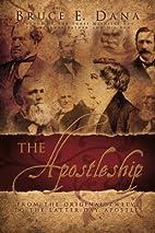 The Apostleship by Bruce Dana