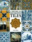 Riley, Noel: A History of Decorative Tiles