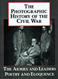 Photographic History of the Civil War The Armies and Leaders   Poetry and