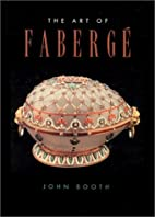 Art of Faberge by John Booth