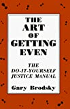 Brodsky, Gary: The Art of Getting Even