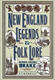 Drake, Samuel Adams: New England Legends and Folk-Lore
