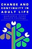 Fiske, Marjorie: Change and Continuity in Adult Life (Jossey-Bass Higher Education Series)