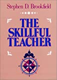 Brookfield, Stephen D.: The Skillful Teacher: On Technique, Trust, and Responsiveness in the Classroom