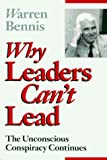 Bennis, Warren: Why Leaders Cant Lead: The Unconscious Conspiracy Continues