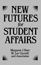 New Futures for Student Affairs: Building a…