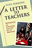 Perrone, Vito: A Letter to Teachers: Reflections on Schooling and the Art of Teaching