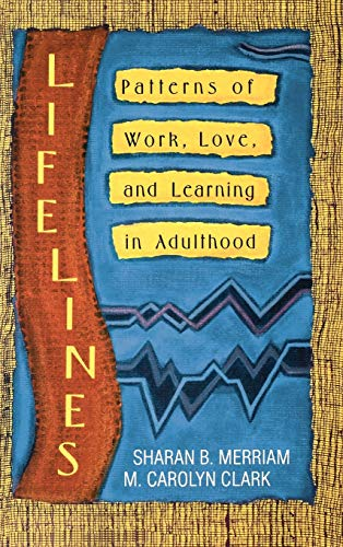 lifelines-patterns-of-work-love-and-learning-in-adulthood-jossey-bass-social-and-behavioral-science-series