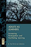 Cross, K. Patricia: Adults As Learners: Increasing Participation and Facilitating Learning