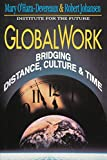Robert Johansen: Globalwork: Bridging Distance, Culture, and Time