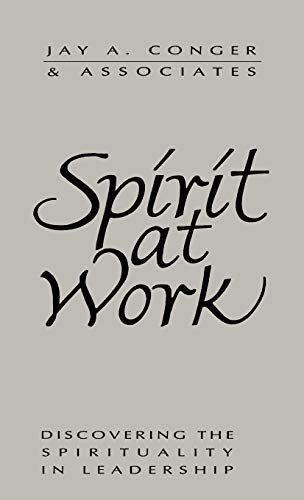 spirit-at-work-discovering-the-spirituality-in-leadership-jossey-bass-business-management-series