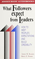 What Followers Expect from Leaders: How to…