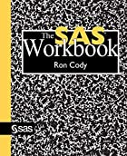 The SAS Workbook by Ron Cody