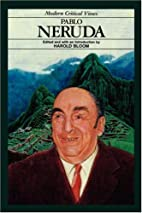 Pablo Neruda (Bloom's Modern Critical Views)…