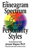 Wagner, Jerome P.: The Enneagram Spectrum of Personality Styles: An Introductory Guide