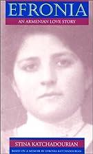 Efronia: An Armenian Love Story by Stina…