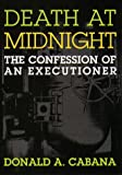 Cabana, Don: Death at Midnight: The Confession of an Executioner