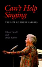 Can't Help Singing: The Life of Eileen…