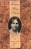 Stern, Madeleine B.: Louisa May Alcott: A Biography