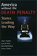 America Without the Death Penalty: States…