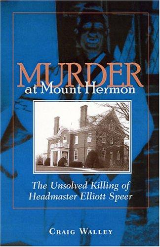murder-at-mount-hermon-the-unsolved-killing-of-headmaster-elliott-speer