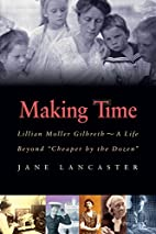 Making Time: Lillian Moller Gilbreth -- A…
