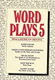 James Strahs: Wordplays Five: New American Drama (PAJ Books) (v. 5)