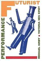 Futurist Performance (PAJ Books) by Michael…