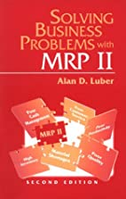 Solving Business Problems with MRP II by…
