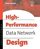 Kenyon, Tony: High Performance Data Network Design: Design Techniques and Tools (IDC Technology)