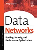 Kenyon, Tony: Data Networks: Routing, Security, and Performance Optimization