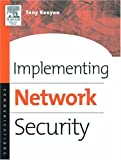 Kenyon, Tony: Implementing Network Security: Effective Security Strategies for the Enterprise