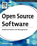 Kavanagh, Paul: Open Source Software: Implementation And Management