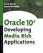 Oracle 10g Developing Media Rich…