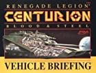 Centurion Vehicle Briefing (Renegade Legion)…