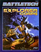 Explorer Corps (Battletech, No 1681) by…