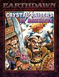 Steve Kenson: Crystal Raiders of Barsaive (Earthdawn Roleplaying)