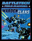 FASA Corporation Staff: Battletech Field Manual: Warden Clans