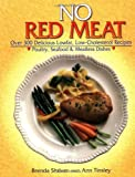 Shriver, Brenda J.: No Red Meat : Over 300 Delicious Lowfat, Low-Cholestrol Recipes