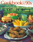 Fisher, Helen: Cookbook for the 90s: Great-Tasting Lowfat Recipes for the Better Health
