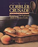 Ritter, Irene S.: The Cobbler Crusade: Main Courses and Desserts  Bringing an Old-Fashioned Dish to Modern Cooks