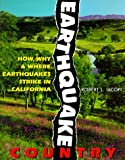 Iacopi, Robert L.: Earthquake Country : How, Why and Where Earthquakes Strike in California