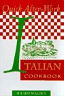 Walden, Hilaire: Quick After Work Italian Cookbook (Quick After-Work Series)